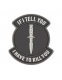 "Патч Kombat UK ""If I Tell You"" PVC Patch"